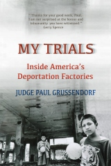 My Trials: Inside America's Deportation Factories