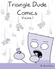 Triangle Dude Comics Volume 1