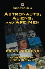 Skeptoid 4: Astronauts, Aliens, and Ape-Men