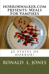 horrorwalker.com presents: Meals For Vamipres