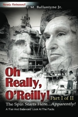 Oh Really, O'Reilly!  Part I of II - Newly Released!