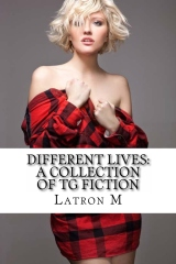 Different Lives: A Collection of TG Fiction