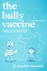 The Bully Vaccine: For Sensitive Readers