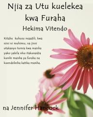 Njia za Utu kuelekea kwa Furaha: Hekima Vitendo (Swahili Translation)