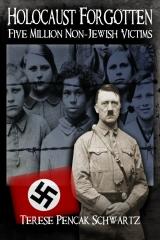 Holocaust Forgotten - Five Million Non-Jewish Victims