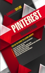 The Ultimate Guide To Marketing Your Business With Pinterest!