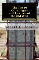 The Top 10 Gunslingers and Lawmen of the Old West
