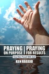 Praying On Purpose - Praying For Results