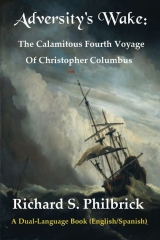 Adversity's Wake: The Calamitous Fourth Voyage of Christopher Columbus