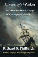 Adversity's Wake: The Calamitous Fourth Voyage of Christopher Columbus