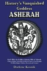 History's Vanquished Goddess ASHERAH