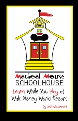 MAGICAL MOUSE SCHOOLHOUSE: Learn While You Play at Walt Disney World Resort