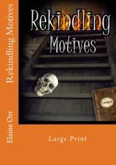 Rekindling Motives Large Print