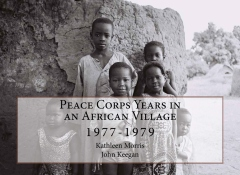 Peace Corps Years in an African Village: 1977-1979