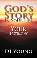 God's Story in Your Life--Your Testimony