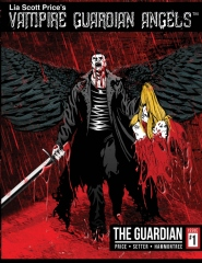 Vampire Guardian Angels Comic Book Series: The Guardian, Issue 1