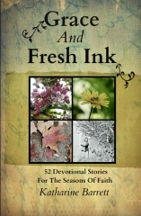 Grace And Fresh Ink: 52 Devotional Stories for the Seasons of Faith
