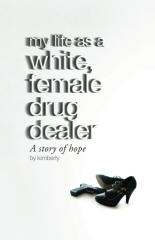 My life as a white, female drug dealer