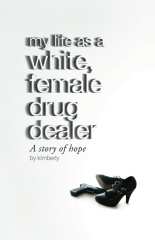 My life as a white, female drug dealer
