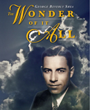 George Beverly Shea:  The Wonder of It All