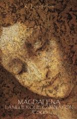 Magdalena, la mujer que camina con Jesús