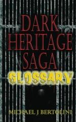 Dark Heritage Saga Glossary