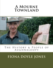 A Mourne Townland.  The History & People of Aughnaloopy.