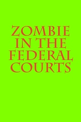 Zombie in the Federal Courts