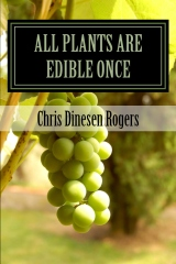 All Plants Are Edible Once