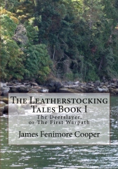 The Leatherstocking Tales Book 1: The Deerslayer