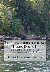 The Leatherstocking Tales Book 2: The Last of the Mohicans