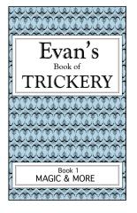 Evan's Book Of Trickery, Book 1