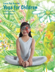Learn, Play, Practice: Yoga for Children