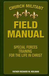 Church Militant Field Manual
