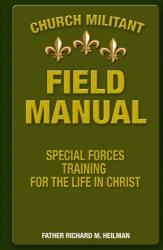 Church Militant Field Manual