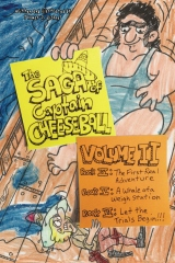 The Saga of Captain Cheeseball: Volume II