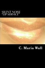 """Silent Noise """"Lip Service"""""""
