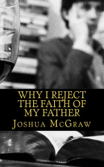 Why I Reject the Faith of My Father