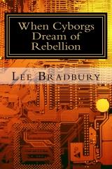 When Cyborgs Dream of Rebellion