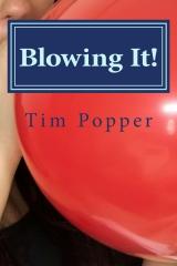 Blowing It!