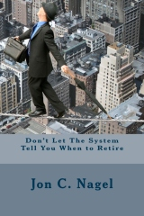 Don't Let The System Tell You When to Retire
