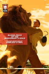 Blood-Price of the Missionary's Gold: The New Adventures of Armless O'Neil