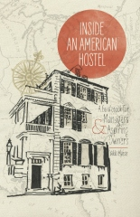 Inside An American Hostel: A guidebook for managers and aspiring owners