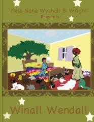 Miss Nana Wyshall B. Wright Presents Winall Wendall