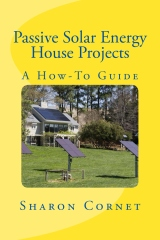 Passive Solar Energy House Projects: A How-To Guide