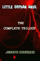 LITTLE ORPHAN ANVIL The Complete Trilogy