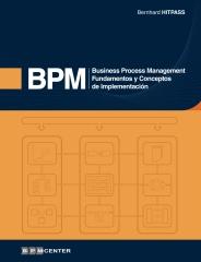 Business Process Management (BPM): Fundamentos y Conceptos de Implementacion