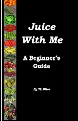 Juice With Me - A Beginner's Guide