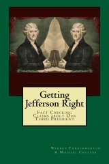 Getting Jefferson Right: Fact Checking Claims about Our Third President