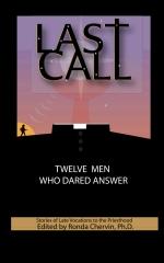 LAST CALL Twelve Men Who Dared Answer